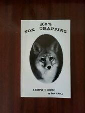 Book 100% Fox Trapping A Complete Course by Dan Kroll