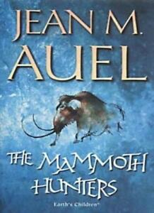 The Mammoth Hunters: Earth's Children 3 By Jean M Auel. 9780340824443