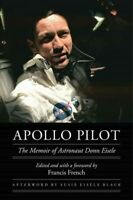 Apollo Pilot : The Memoir of Astronaut Donn Eisele, Hardcover by Eisele, Donn...