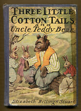 THREE LITTLE COTTON-TAILS AND UNCLE TEDDY BEAR by E. Stuart - 1922 1st Print, G+