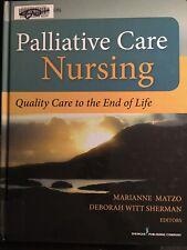 Palliative Care Nursing Quality Care to the End of Life, 4th ed, Matzo Sherman