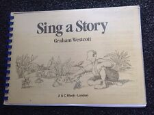 Sing a Story (Sing-Along Graham Westcott, A &C Black London) 1989 spiral bound