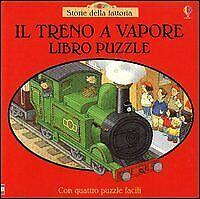 Il treno a vapore - [Usborne Publishing]