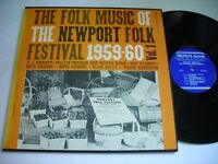 Folk Music of Newport Folk Festival 1959 - 60 Vol. 1 1961 Mono LP VG++ w insert