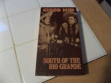 SOUTH OF THE RIO GRANDE BY CISCO KID