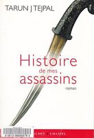TARUN J TEJPAL - HISTOIRE DE MES ASSASSINS - BUCHET-CHASTEL