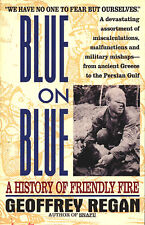 BLUE ON BLUE: A History of Friendly Fire by G. Regan 1995 PB