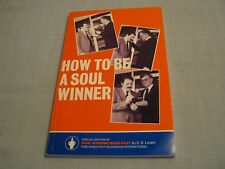 HOW TO BE A SOUL WINNER Special Edition of Soul-Winning Made Easy by C.S. Lovett