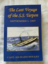 The Last Voyage of the S.S. Tarpon (2007) Signed by Capt. Richard Holley