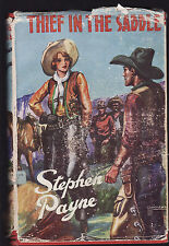 STEPHEN PAYNE - THIEF IN THE SADDLE   FIRST EDITION  1944   rare !!!!