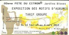 TICKET BILLET D' ENTREE - FETE DU CITRON A MENTON  16 FEVRIER AU 6 MARS 2013
