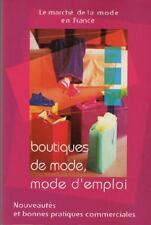 Boutiques de Mode, Mode d'Emploi MODE EN FRANCE Chaballier, Gennérat & Gallois