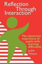 Reflection Through Interaction : The Classroom Experience of Pupils with...