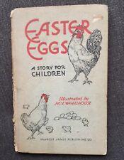 Easter Eggs A Story For Children Illustrated By M V Wheelhouse 1944