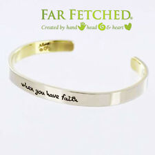 Cuff Bracelet Quote Bangle Silver Brass WHEN YOU HAVE FAITH Inspirational  *