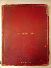 """""""THE GONDOLIERS""""(1889)/ GILBERT & SULLIVAN /DATED c1890 /FIRST AMERICAN EDITION"""