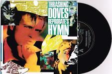 "THRASHING DOVES - REPROBATE'S HYMN - 7"" 45 VINYL RECORD w PICT SLV - 1988"