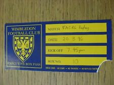 20/03/1996 Ticket: Wimbledon v Chelsea [FA Cup] (Executive Box Pass, Corner Torn