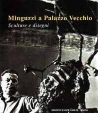 MINGUZZI Luciano, Minguzzi a Palazzo Vecchio. Sculture e disegni