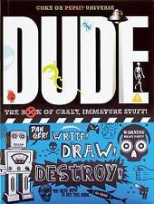 Dude!: The Book of Crazy, Immature Stuff!, Very Good, Gill, Cheryl, Gill, Mickey