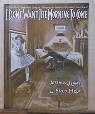 I Don't Want The Morning To Come - 1908 large sheet music - dying child