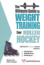 The Ultimate Guide to Weight Training for Roller Hockey by Robert G. Price...