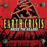 Earth Crisis - Breed The Killers CD