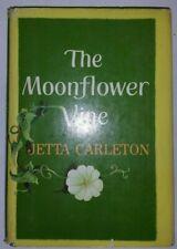 The Moonflower Vine By Jetta Carleton First Printing