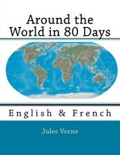 Around the World in 80 Days : English & French, Paperback by Verne, Jules; To...