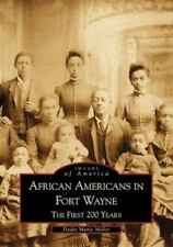 African Americans in Fort Wayne: The First 200 Years (Images of America)