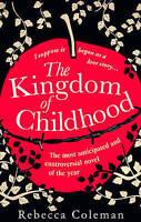 The Kingdom of Childhood, Rebecca Coleman