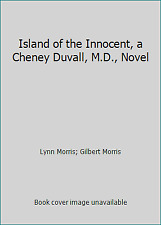 Island of the Innocent, a Cheney Duvall, M.D., Novel