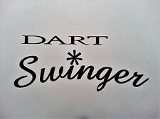 DART SWINGER  DECAL ** DODGE HEMI DUSTER CHARGER MAGNUM MOPAR PLYMOUTH CUDA