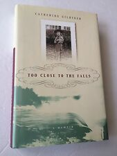 CATHERINE GILDINER SIGNED Too Close To The Falls 1999 BOOK- Canada