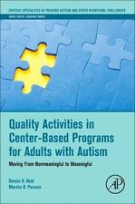 Quality Activities in Center-Based Programs for Adults with Autism: Moving from