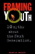Framing Youth : 10 Myths About the Next Generation-ExLibrary