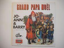 JO ANN & BARRY : GRAND PAPA NOEL ♦ 45 TOURS ♦