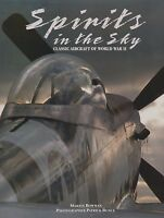 Spirits in the Sky: Classic Aircraft of World War II (WWII Warbird Photography)