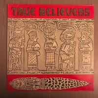 TRUE BELIEVERS True Believers 1986 UK vinyl LP EXCELLENT CONDITION