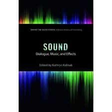 Sound: Dialogue, Music, and Effects (Behind the Silver  - Paperback NEW Kathryn