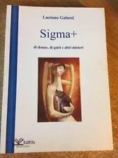 Sigma+ di donne, gatti e altri misteri Luciano Galassi 2008 Kairos