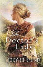 The Doctor's Lady by Jody Hedlund (2011, Paperback)