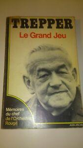 Trepper - LE GRAND JEU. : Mémoires du chef de l'Orchestre Rouge