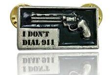I don 't Dial 911 Colt Python rivoltella Redneck PATRIOT armi pin dw0035