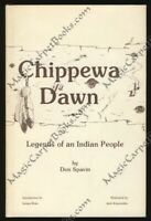 Spavin CHIPPEWA DAWN Native Americans OJIBWE Legends MYTHS Nature ANIMALS HB/DJ