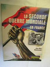 """Jean-Noel Grandhomme """"La Seconde Guerre Mondiale en France"""" /Ouest France 2004"""
