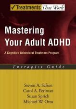 Mastering Your Adult ADHD: A Cognitive-Behavioral Treatment Program Therapist...