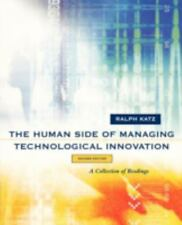 The Human Side of Managing Technological Innovation: Collection of Readings Katz