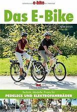 Das E-Bike: Technik, Modelle, Praxis für Pedelecs und El... | Buch | Zustand gut