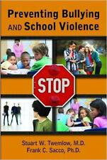 Preventing Bullying and School Violence, New, Frank C. Sacco, Stuart W. Twemlow